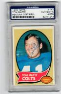 Tom Matte Colts signed 1970 Topps card #142 PSA/DNA Slab