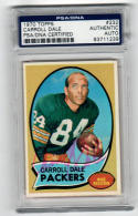 Carroll Dale Packers signed 1970 Topps card #232 PSA/DNA Slab